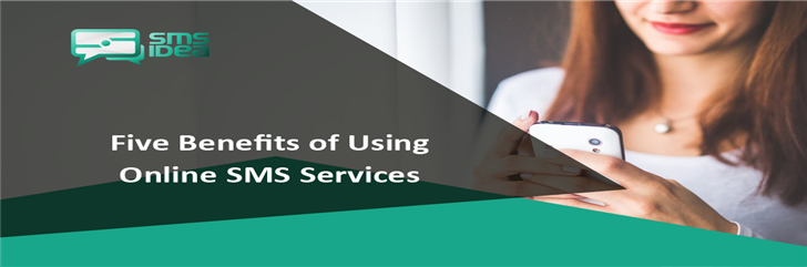 Five Benefits of Using Online SMS Services