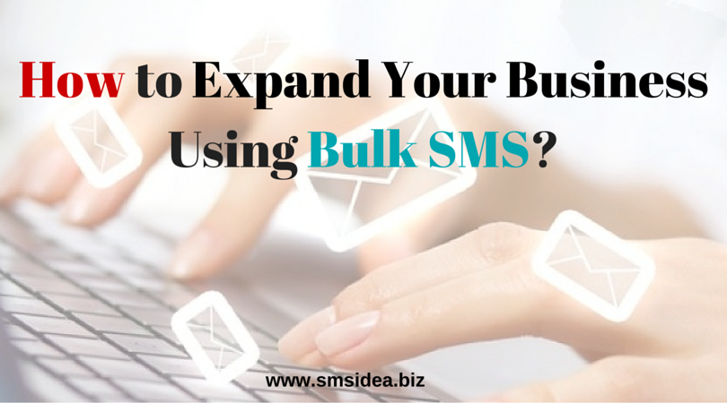 Expand Your Business Using Bulk SMS