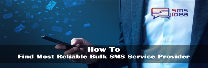 How To Find Most Reliable Bulk SMS Service Provider
