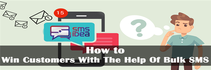 How to  Win Customers With The Help Of Bulk SMS Service