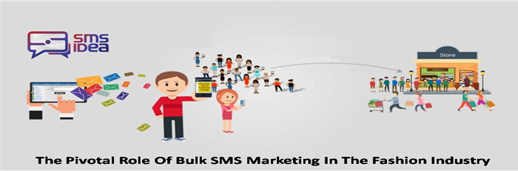 The Pivotal Role Of Bulk SMS Marketing In The Fashion Industry