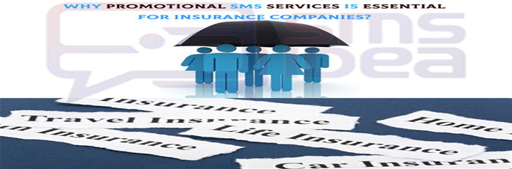 Why Promotional SMS Services Is Essential For Insurance Companies?