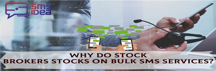 Why do Stock Brokers stocks on Bulk SMS Services?