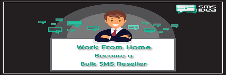 Work From Home - Become a Bulk SMS Reseller